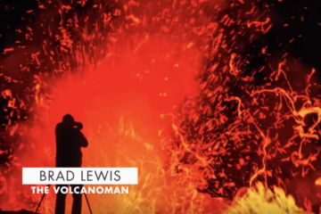 The Volcanoman Brad Lewis